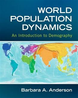 World Population Dynamics: An Introduction to Demography, by Anderson 9780205742035