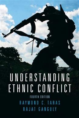 Understanding Ethnic Conflict, by Taras, 4th Edition 9780205742301