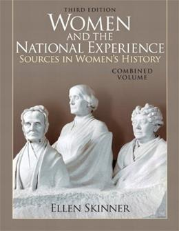 Women and the National Experience: Sources in American History, by Skinner, 3rd Edition, Combined Volume 9780205743155