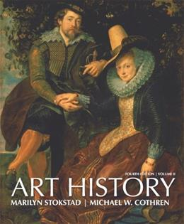 Art History, by Stokstad, 4th Edition, Volume 2 9780205744213