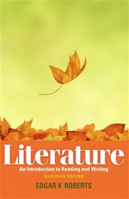 Literature: An Introduction to Reading and Writing, by Roberts 9780205744893