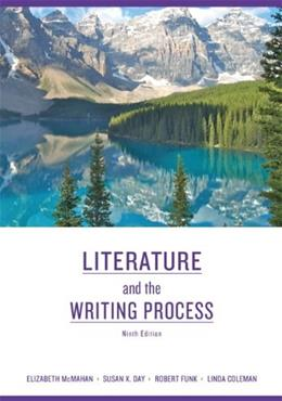 Literature and the Writing Process, by McMahn, 9th Edition 9780205745050