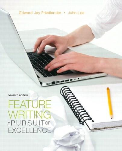Feature Writing: The Pursuit of Excellence (7th Edition) (Mysearchlab Series for Communication) 9780205747801