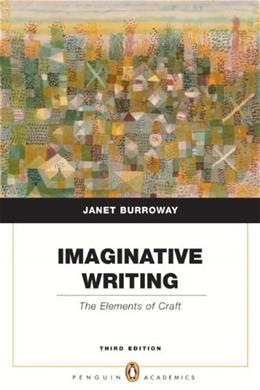 Imaginative Writing: The Elements of Craft, by Burroway, 3rd Edition 9780205750351