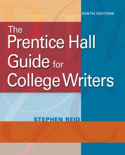 Prentice Hall Guide for College Writers, by Reid, 9th Edition 9780205751167