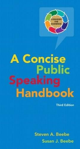 Concise Public Speaking Handbook, by Beebe, 3rd Edition 9780205753703