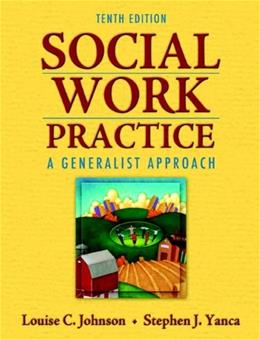 Social Work Practice: A Generalist Approach (10th Edition) 9780205755165
