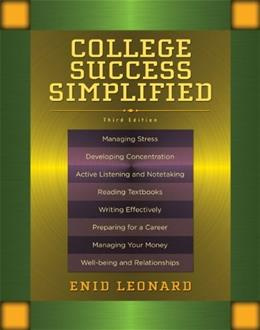 College Success Simplified, by Leonard, 3rd Edition 9780205757374
