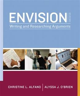 Envision: Writing and Researching Arguments, by Alfano, 3rd Edition 9780205758470