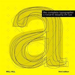 Complete Typographer, by Hill, (3rd Edition 9780205759798
