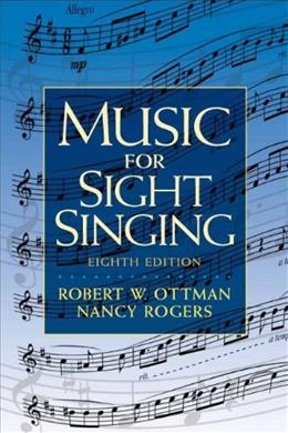 Music for Sight Singing, by Ottman, 8th Edition 9780205760084