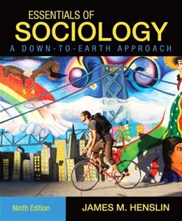 Essentials of Sociology, A Down to Earth Approach, by Henslin, 9th Edition 9780205763122