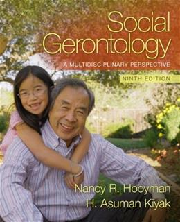 Social Gerontology: A Multidisciplinary Perspective (9th Edition) 9780205763139