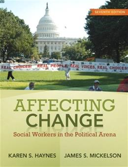 Affecting Change: Social Workers in the Political Arena (7th Edition) 9780205763689