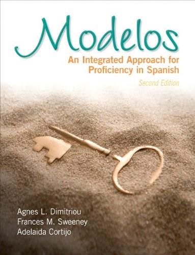 Modelos: An Integrated Approach for Proficiency in Spanish, by Dimitriou, 2nd Edition 9780205767588