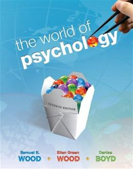 World of Psychology, by Wood, 7th Edition 9780205768837