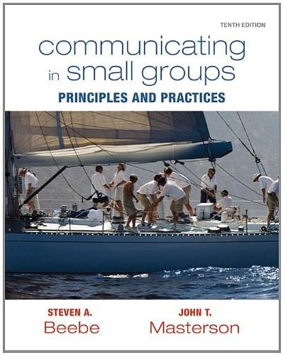 Communicating in Small Groups: Principles and Practices 10th Edition by Beebe, Steven A., Masterson, John T. [Paperback] 9780205770632