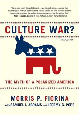 Culture War? The Myth of a Polarized America, by Fiorina, 3rd Edition 9780205779888