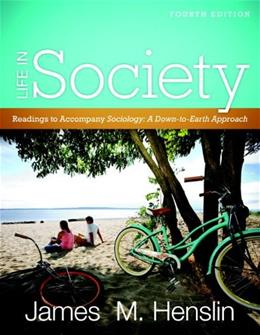 Life In Society: Readings for Sociology: A Down-to-Earth Approach (4th Edition) 9780205780419
