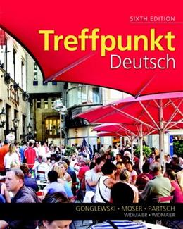 Treffpunkt Deutsch: Grundstufe, by Gonglewski, 6th Edition 9780205782789