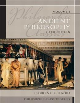 1: Philosophic Classics: Ancient Philosophy, Volume I (Philosophic Classics (Pearson)) 6 9780205783854