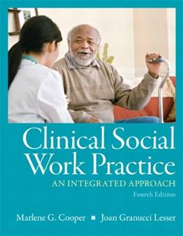 Clinical Social Work Practice: An Integrated Approach (4th Edition) 9780205787289