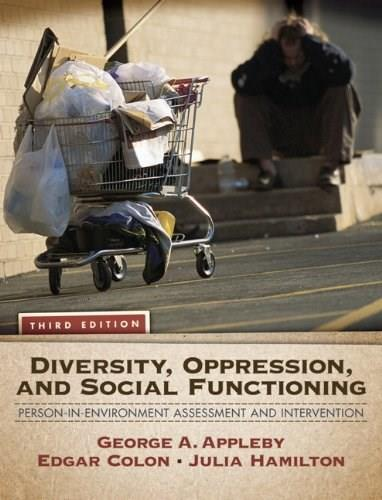 Diversity, Oppression, and Social Functioning: Person-In-Environment Assessment and Intervention (3rd Edition) 9780205787296