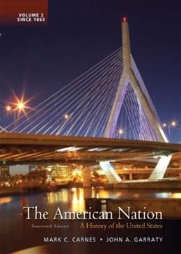 The American Nation: A History of the United States (Fourteenth Edition) 14 9780205790432