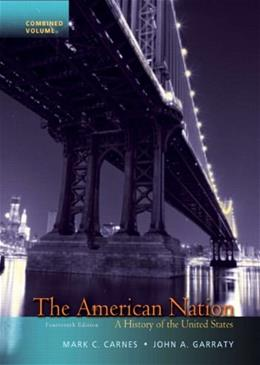 American Nation: A History of the United States, Combined Volume (14th Edition) 9780205790449