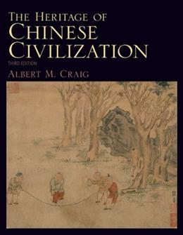Heritage of Chinese Civilization, by Craig,3rd Edition 9780205790548