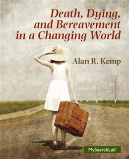 Death, Dying and Bereavement in a Changing World, by Kemp 9780205790760