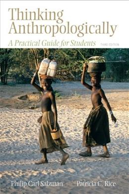 Thinking Anthropologically: A Practical Guide for Students, by Salzman, 3rd Edition 9780205792719