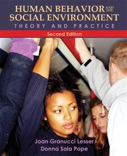 Human Behavior and the Social Environment: Theory and Practice (2nd Edition) 9780205792740