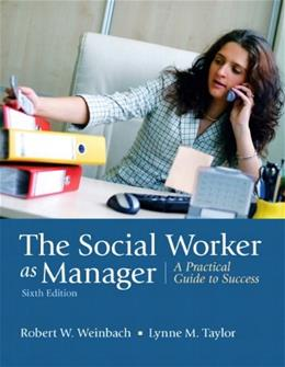 The Social Worker as Manager: A Practical Guide to Success (6th Edition) 9780205792771