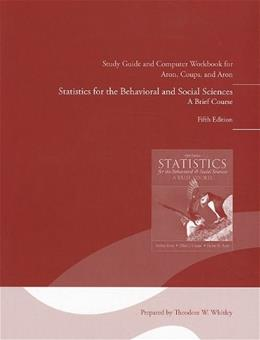Statistics for the Behavioral and Social Sciences, by Aron, 5th Edition, Study Guide, Workbook 9780205797295