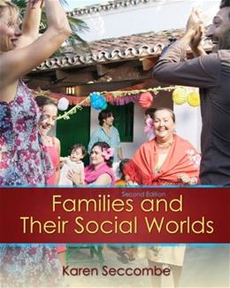 Families and their Social Worlds (2nd Edition) 9780205797745