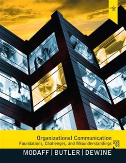 Organizational Communication: Foundations, Challenges, and Misunderstandings (3rd Edition) 9780205798254