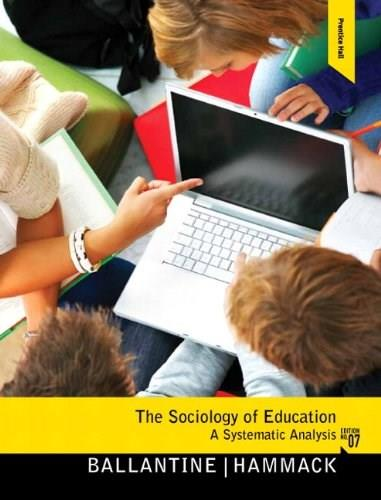 Sociology of Education, by Ballantine, 7th Edition 9780205800919