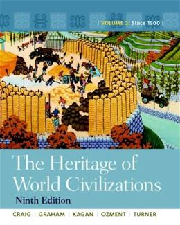 The Heritage of World Civilizations: Volume 2 (9th Edition) 9780205803477