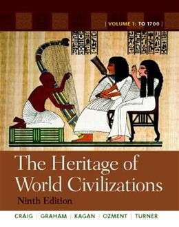 The Heritage of World Civilizations: Volume 1 (9th Edition) 9780205803484