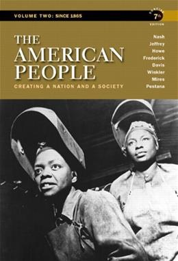 American People: Creating a Nation and a Society, Concise Edition, Volume 2 (7th Edition) 9780205805389