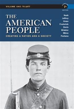 American People: Creating a Nation and a Society,  Concise Edition, Volume 1 (7th Edition) 9780205805396