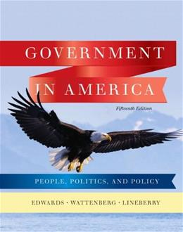 Government in America: People, Politics, and Policy (15th Edition) 9780205806379