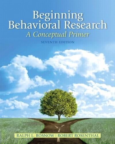 Beginning Behavioral Research: A Conceptual Primer (7th Edition) 9780205810314