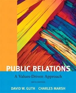 Public Relations: A Value Driven Approach (5th Edition) 9780205811809