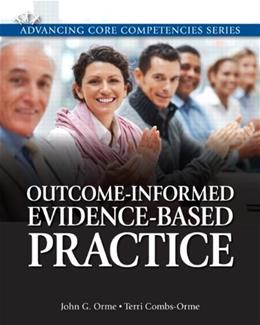 Outcome Informed Evidence Based Practice, by Orme 9780205816286