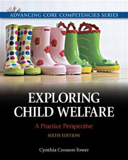 Exploring Child Welfare: A Practice Perspective (6th Edition) (Advancing Core Competencies) 9780205819928
