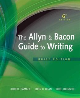 Allyn & Bacon Guide to Writing, by Ramage, 6th Brief Edition 9780205823154
