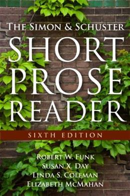 Simon and Schuster Short Prose Reader, by Funk, 6th Edition 9780205825998