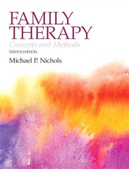 Family Therapy: Concepts and Methods (10th Edition) 9780205827190